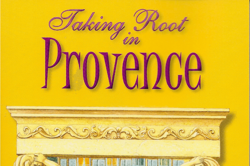 Taking Root in Provence