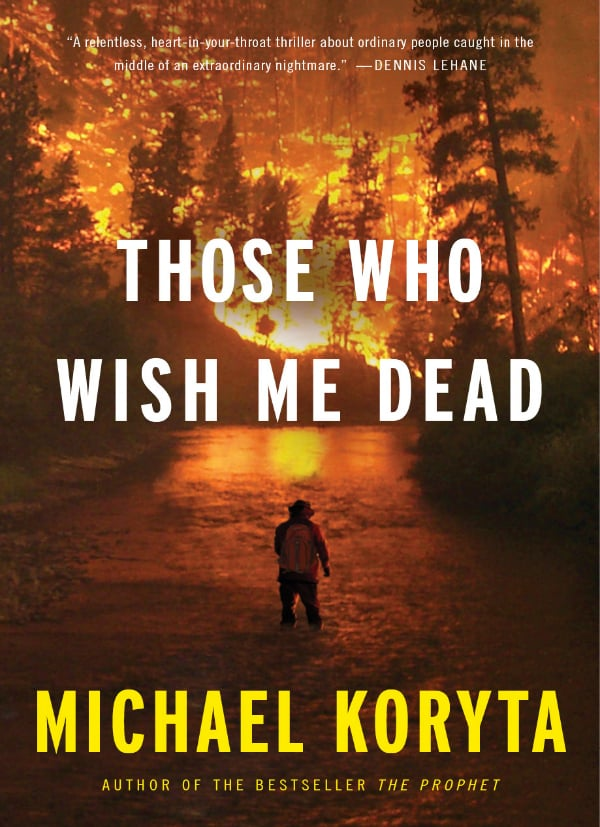 those who wish me dead Michael Koryta